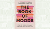 What We Are Reading Today: The Book of Moods by Lauren Martin