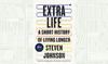 What We Are Reading Today: Extra Life by Steven Johnson