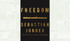 What We Are Reading Today: Freedom by Sebastian Junger