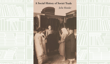 What We Are Reading Today: A Social History of Soviet Trade by Julie Hessler