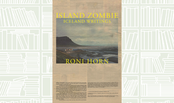 What We Are Reading Today: Island  Zombie; Island Writings by Roni horn