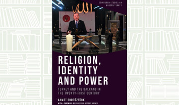 What We Are Reading Today: Religion, Identity and Power: Turkey and the Balkans in the Twenty-First Century