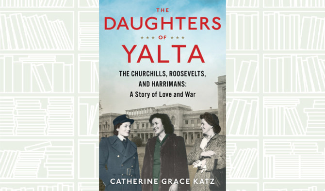 What We Are Reading Today: The Daughters of Yalta