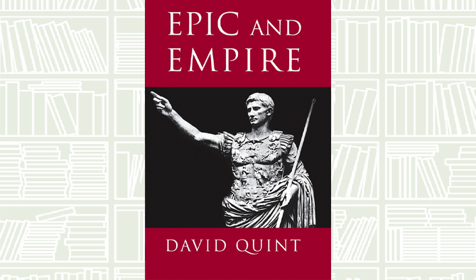 What We Are Reading Today: Epic and Empire by David Quint