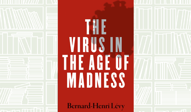 What We Are Reading Today: The Virus in the Age of Madness by Bernard-Henri Lévy